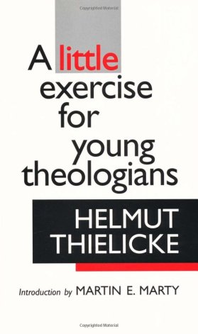 Little Exercise for Young Theologians, Thielicke